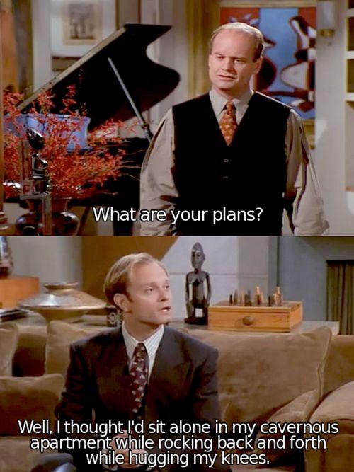 Perquè després digueu que en Niles no fa bons plans